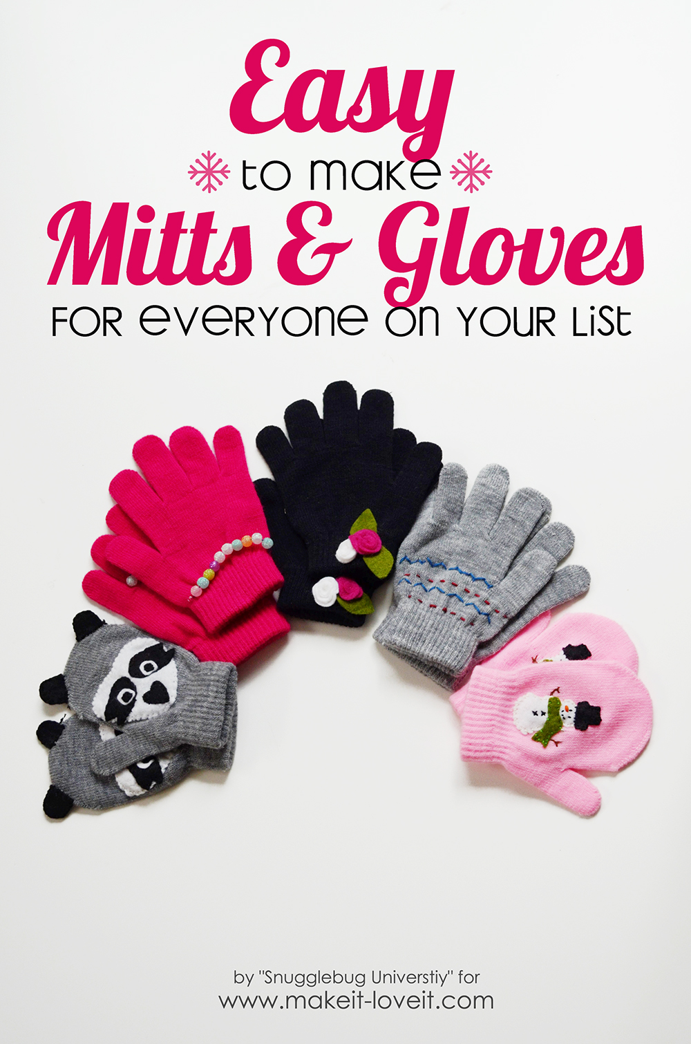Easy to Make Mittens and Gloves...for everyone on your list!   via Make It and Love It