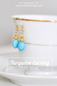 Easy Turquoise Earring Tutorial   via Make It and Love It