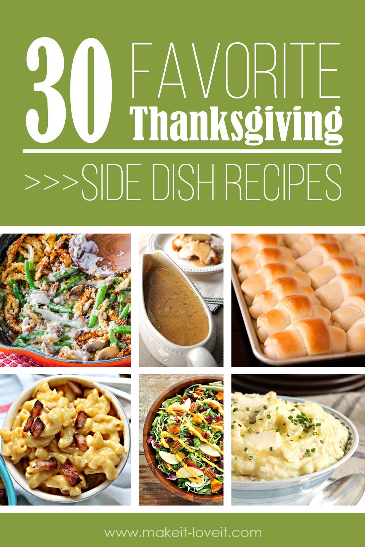 30 Favorite Thanksgiving Side Dish Recipes   via makeit-loveit.com